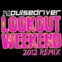 Pulsedriver - Lookout Weekend 2012 (Gad Fadget Remix)