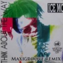 Ice MC - Think About The Way (Maxigroove Sax Remix)
