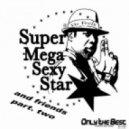 Dr Feelx - Super Mega Sexy Star (Astrit Kurtaim  Andrea Del Vescovo Remix)