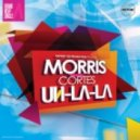 Morris feat. Cortes - Uh La La (Dj.TayNa  Chris Ferres Official Remix)