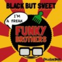 Funky Brothers - Black But Sweet (Extended Mix)