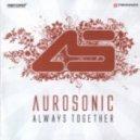 Aurosonic - Always Together feat. Альвеола & Morphing Shadows(original mix).