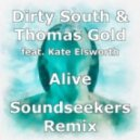 Dirty South & Thomas Gold ft. Kate Elsworth - Alive (Soundseekers Remix)