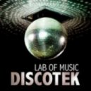 Lab Of Music - Discotek (Original Mix)