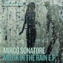 Mirco Sonatore - Rain (Original Mix)