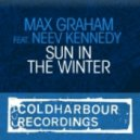 Max Graham feat. Neev Kennedy - Sun In The Winter (Original Mix)