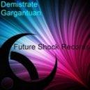 Demistrate - Gargantuan (Original Mix)