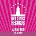 Dj Antonio - Take Me Away (Dj Haipa & Rafaelle Remix)