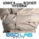 Lenny B, Roxxett - Hysteria (Original Mix)