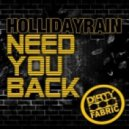 Hollidayrain  -  Need You Back (Original Mix)