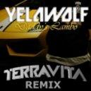 Yelawolf - Daddys Lambo (Terravita Remix)