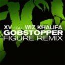 XV ft. Wiz Khalifa - Gobstopper (Figure Remix)