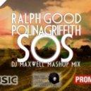 Ralph Good feat. Polina Griffith - SOS (Dj Maxwell MushUp Mix)