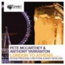 Anthony Yarranton, Pete Mccarthey  - London To Athens (Original Mix)
