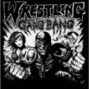 Wresltling Gang Bang - Shake (Troublegum Remix)