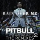 Pitbull feat. Marc Anthony - Rain Over Me (Patrick Monteiro Ducth House 2012 )