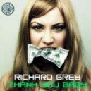 Richard Grey - Thank You Baby (Original Mix)