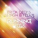 Erick Decks, DJ Sign & Felice - Running 2012 (Felice House Mix)