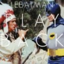 LeBatman - Playback (Le Nonsense