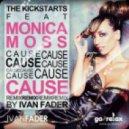 The Kickstarts feat. Monica Moss - Cause (IVAN FADER REMIX)