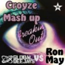 Ron May vs Global Deejays - Freakin Out (Croyze Mash-up)
