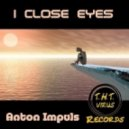 Anton Impuls - I Close Eyes