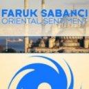 Faruk Sabanci - Oriental Sentiment (Original Mix)