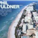 Phil Fuldner - Miami Pop (Dj Stack Remix)