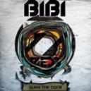 zedd - slam the door (BIBI break edit)