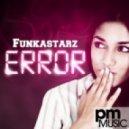 Funkastarz - Error (Original Mix)
