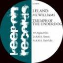Leland McWilliams - Triumph Of The Underdog (Original Mix)
