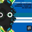 Evgeny Bardyuzha - Lemon Coloured Morning (Club Mix)