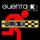 Guenta K feat. Kane - Follow Me (Extended Mix)