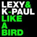 Lexy & K-Paul - Like A Bird (Lexy Remix)
