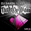 DJ Sakin  - This Is Our Dream (Original Club Mix)