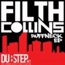Filth Collins - Ruffneck
