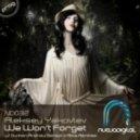 Aleksey Yakovlev  - We Wont Forget (Dunkan Remix)