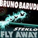 Bruno Barudi & Steklo - Fly Away (Electrixx Mix)