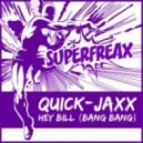 Quick Jaxx - Hey Bill (Bang Bang) (DJ Solovey Remix)