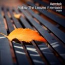 Aerotek - Follow The Leaves (Aero\'s Heat Seeking Remix)