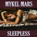Mykel Mars - Sleepless (Original Mix)