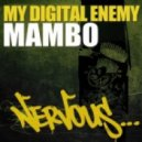 My Digital Enemy - Mambo (Original Mix)