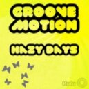 Groove Motion - Hazy Days (Dave Fortnum Remix)