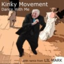 Kinky Movement - Dance With Me (Dub Mix)