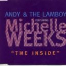 Andy & The Lamboy Ft  Michelle Weeks - The Inside