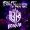 Michael White - Secrets Of The Arpeggiator (Eric Farias Remix)