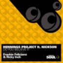 Hennings Project feat. Nickson - Do You Believe It (Frankie Feliciano Vocal Mix)
