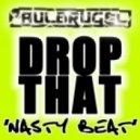 Paul Brugel - Drop That (Nasty Beat) (Radio Edit)