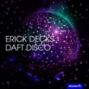 Erick Decks  -  Daft Disco (Ralph Good Remix)