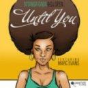 Ndinga Gaba And DJ Spen Feat Marc Evans - Until You (Spendinga Xtremix)